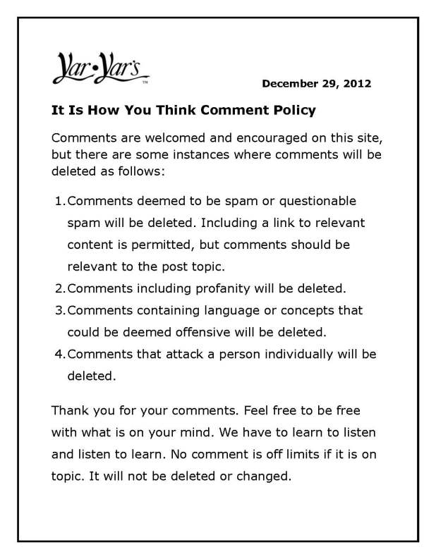 It Is How You Think Comment Policy