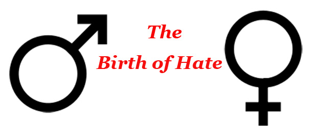 The Birth of Hate