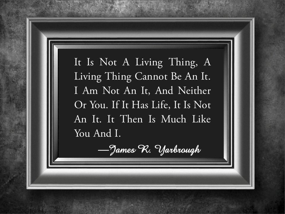 A Living Thing is Not An It 3-22-15