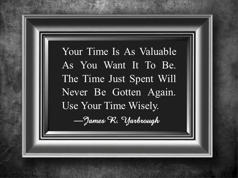 How Valuable Is Your Time 3-8-15