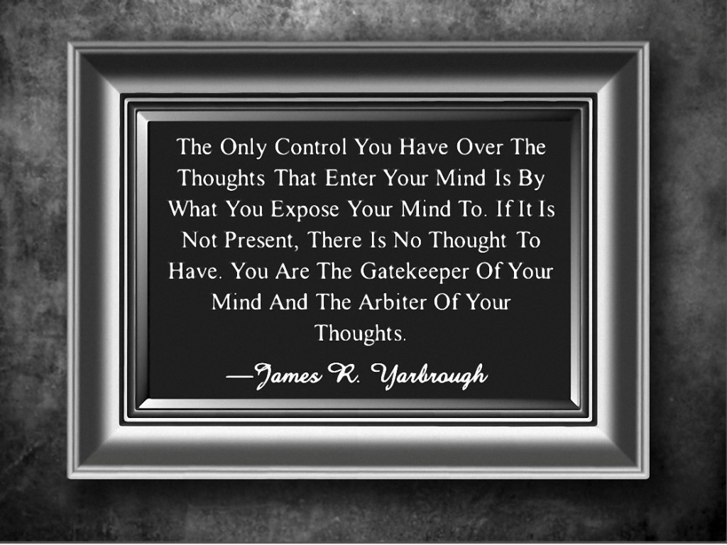 You Are The Gatekeeper of Your Mind 3-8-15