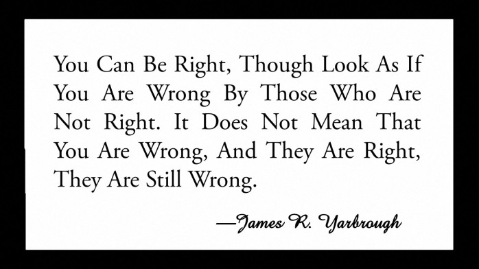 You Are Right They Are Wrong 4-8-15