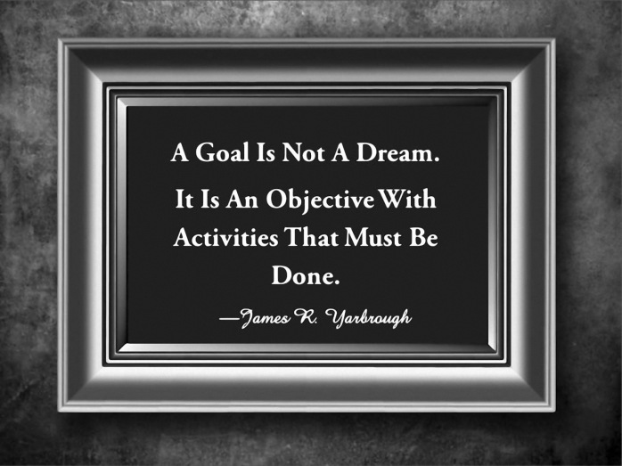 Goals Are Not Dreams 1-14-15