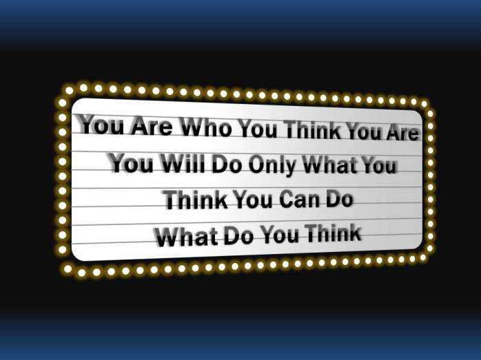 You Will Only Do What You Think You Can