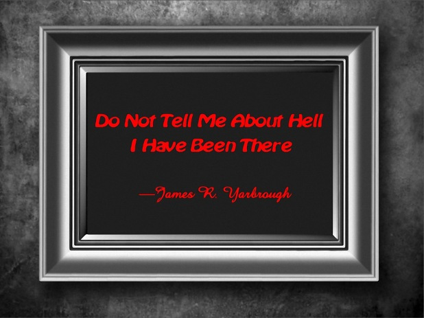 I Have Been To Hell 8-12-15