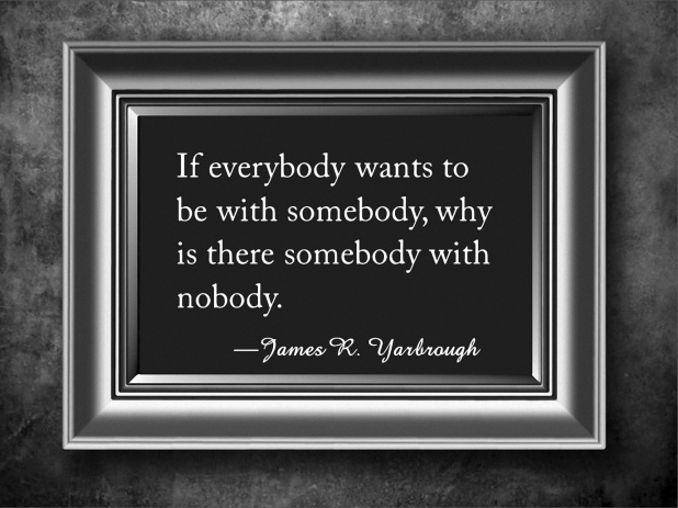 Everybody Wants to Be With Somebody 1-26-16