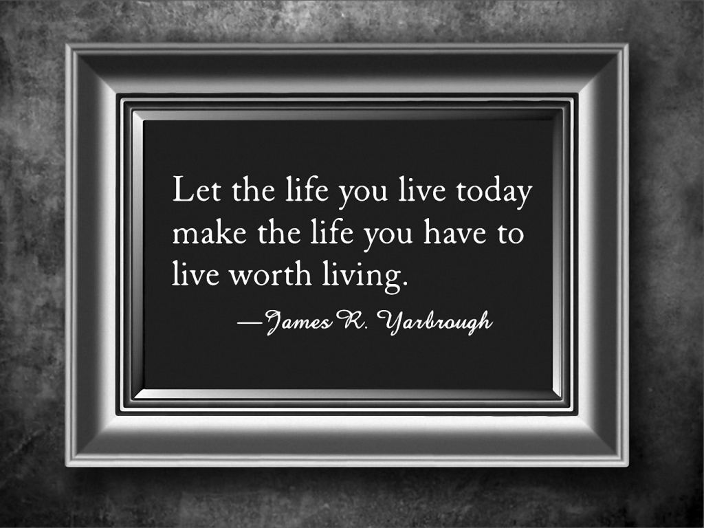 The Life You Live Today 2-13-16